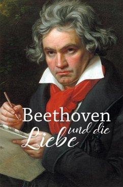 Beethoven und die Liebe - Kunze, Hagen
