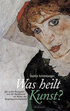 Was heilt Kunst? - Schönberger, Sophie