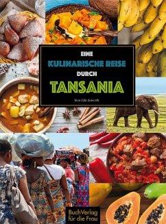 Eine kulinarische Reise durch Tansania - Seiverth, Vera Lifa