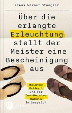 Über die erlangte Erleuchtung stellt der Meister eine Bescheinigung aus - Stangier, Klaus-Werner
