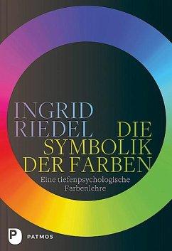 Die Symbolik der Farben - Riedel, Ingrid