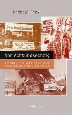 Vor Achtundsechzig - Frey, Michael