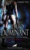 Duo Dominant - wie werde ich eine Domina?   Erotischer SM-Roman