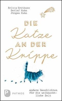 Die Katze an der Krippe - Grothues, Britta; Kuhn, Detlef; Kuhn, Jürgen