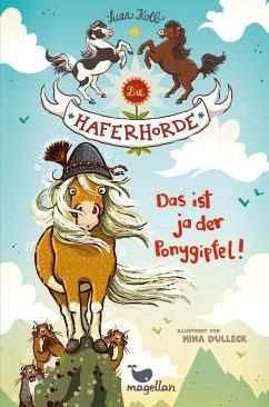 Das ist ja der Ponygipfel! / Die Haferhorde Bd.13 - Kolb, Suza