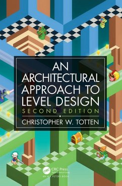 Architectural Approach to Level Design (eBook, ePUB) - Totten, Christopher W.