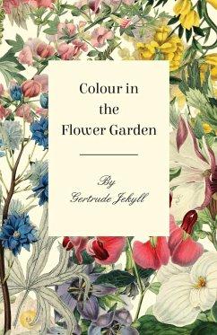 Colour in the Flower Garden - Jekyll, Gertrude