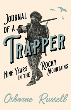 Journal of a Trapper - Nine Years in the Rocky Mountains