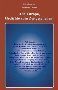 Ach Europa,Gedichte zum Zeitgeschehen! (eBook, ePUB) - Hannappel, Heiner