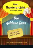 Unser Theaterprojekt, Band 15 - Die goldene Gans (eBook, ePUB)