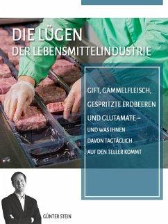 Die Lügen der Lebensmittelindustrie (eBook, ePUB) - Stein, Günter