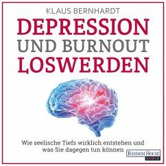 Depression und Burnout loswerden (MP3-Download) - Bernhardt, Klaus