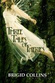 Three Tales of Faeries (eBook, ePUB)
