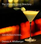 The Ultimate Drink Directory: Includes 10,000 New & Classic Cocktail Recipes - The Only Drink Book That You Will Ever Need (eBook, ePUB)