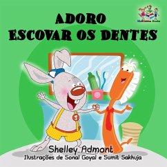 Adoro Escovar os Dentes (Portuguese Bedtime Collection)
