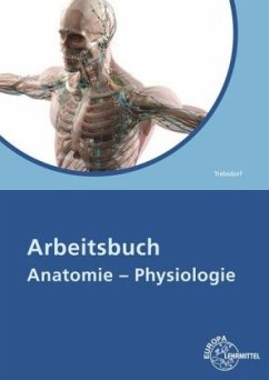 Arbeitsbuch Anatomie - Physiologie - Trebsdorf, Martin