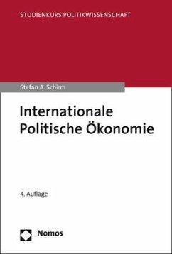 Internationale Politische Ökonomie - Schirm, Stefan A.