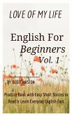English for Beginners: Love Of My Life, Practice Book with Easy Short Stories to Read & Learn Everyday English Fast (eBook, ePUB)