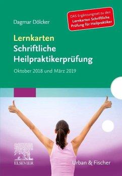 Lernkarten Schriftliche Heilpraktikerprüfung Oktober 2018 und März 2019 - Dölcker, Dagmar