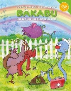 Bakabu und die kranke Glockenblume - Auhser, Ferdinand