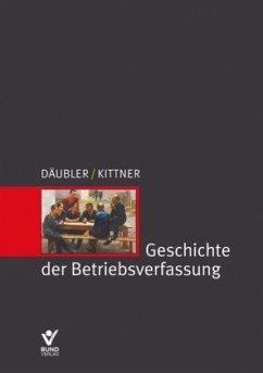 Geschichte der Betriebsverfassung - Däubler, Wolfgang; Kittner, Michael
