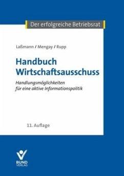 Handbuch Wirtschaftsausschuss - Lassmann, Nikolai; Mengay, Adrian; Rupp, Rudi