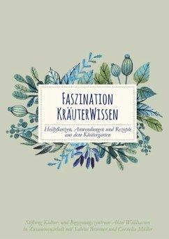 Faszination Kräuterwissen - Brunner, Sabine; Müller, Cornelia