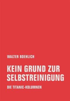 Kein Grund zur Selbstreinigung - Boehlich, Walter