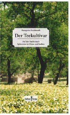 Der Teekultivar - Reichmuth, Hanspeter