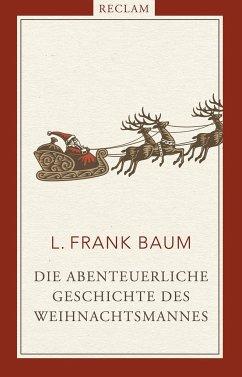 Die abenteuerliche Geschichte des Weihnachtsmannes - Baum, L. Frank