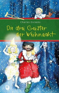 Die drei Geister der Weihnacht - Dickens, Charles