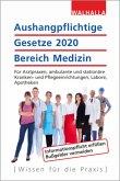 Aushangpflichtige Gesetze 2020 Bereich Medizin