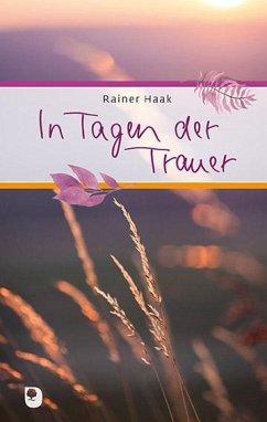 In Tagen der Trauer - Haak, Rainer