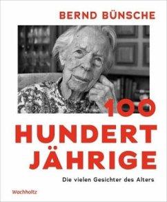 100 Hundertjährige - Bünsche, Bernd