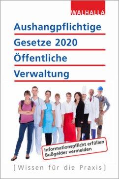 Aushangpflichtige Gesetze 2020 Öffentliche Verwaltung - Walhalla Fachredaktion