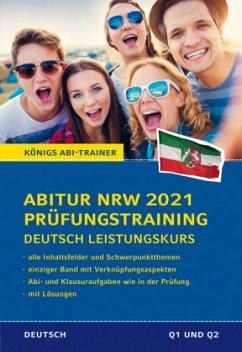 Abitur NRW 2021 Prüfungstraining für Klausur und Abitur - Deutsch Leistungskurs. - Gebauer, Ralf