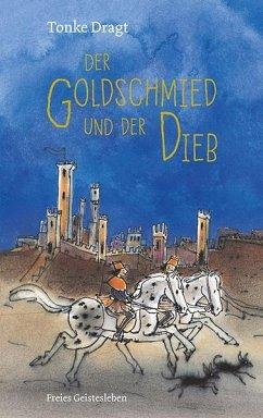 Der Goldschmied und der Dieb - Dragt, Tonke