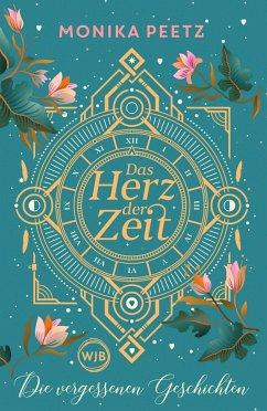 Die vergessenen Geschichten / Das Herz der Zeit Bd.3 - Peetz, Monika
