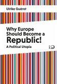 Why Europe Should Become a Republic! (eBook, ePUB)