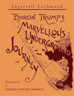 Baron Trump's Marvellous Underground Journey - Lockwood, Ingersoll