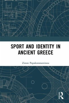 Sport and Identity in Ancient Greece (eBook, PDF) - Papakonstantinou, Zinon