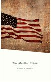 Report on the Investigation into Russian Interference in the 2016 Presidential Election: Mueller Report (eBook, ePUB)