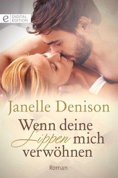 Wenn deine Lippen mich verwöhnen (eBook, ePUB) - Denison, Janelle