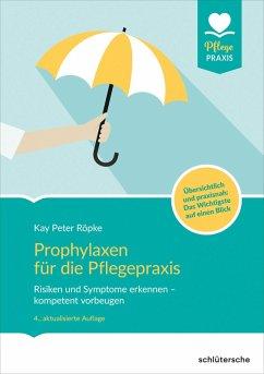 Prophylaxen für die Pflegepraxis (eBook, PDF) - Röpke, Kay Peter