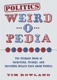 Politics Weird-o-Pedia (eBook, ePUB)