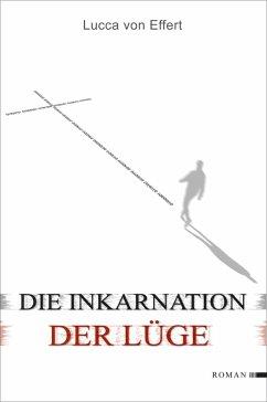 Die Inkarnation der Lüge