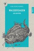 Wassersagen aus Bayern (eBook, ePUB)