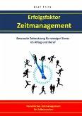 Erfolgsfaktor Zeitmanagement Bewusste Zeitnutzung für weniger Stress im Alltag und Beruf (eBook, ePUB)
