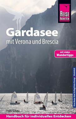 Reise Know-How Reiseführer Gardasee mit Verona und Brescia - Mit vielen Wandertipps - - Scheu, Thilo