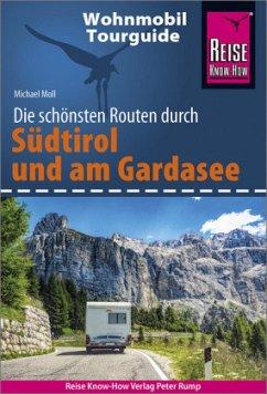 Reise Know-How Wohnmobil-Tourguide Südtirol und Gardasee - Moll, Michael